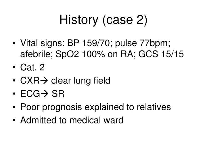 History (case 2)