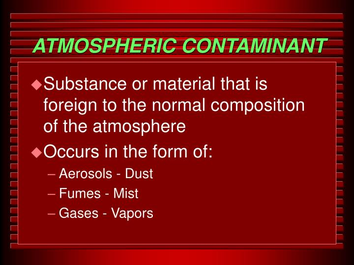 ATMOSPHERIC CONTAMINANT