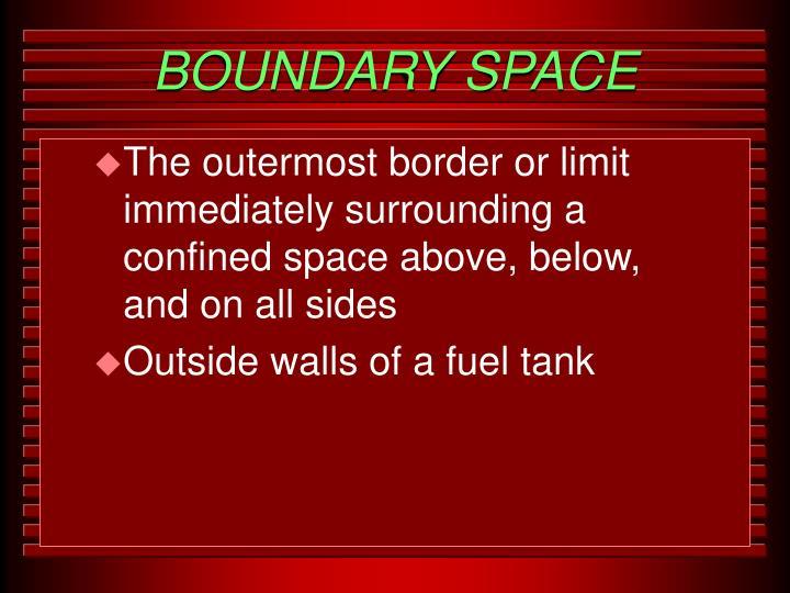 BOUNDARY SPACE