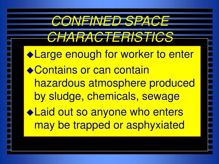 CONFINED SPACE CHARACTERISTICS