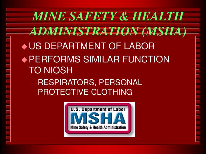 MINE SAFETY & HEALTH ADMINISTRATION (MSHA)