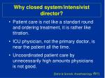 why closed system intensivist director