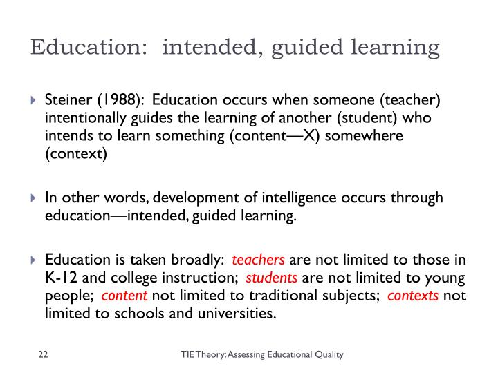 Education:  intended, guided learning