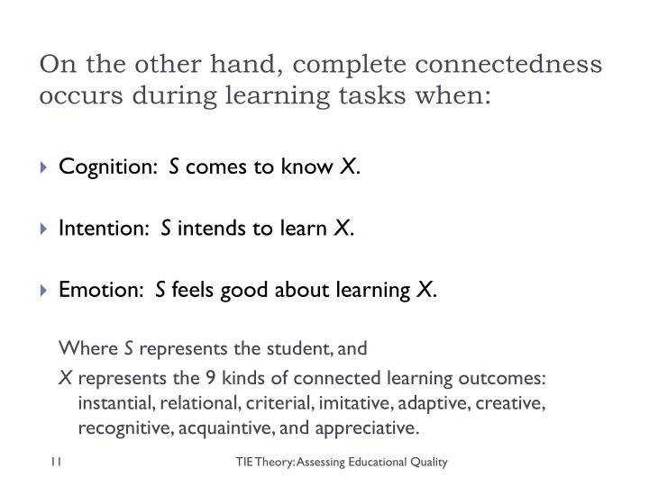 On the other hand, complete connectedness occurs during learning tasks when: