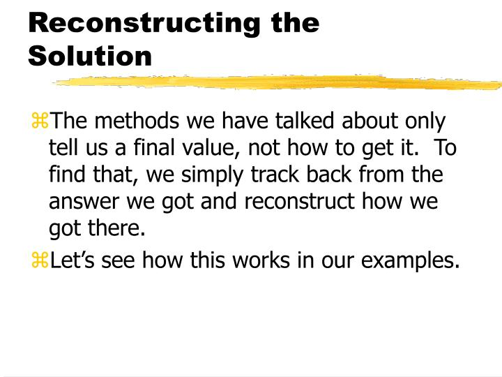 Reconstructing the Solution
