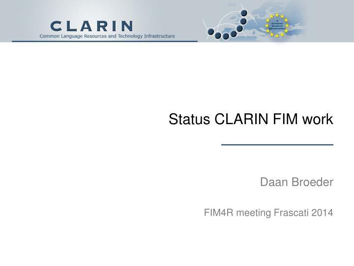 Status CLARIN FIM work