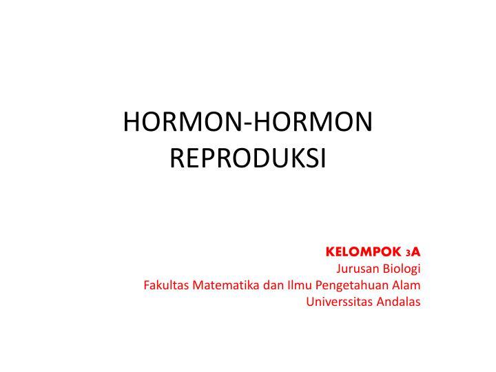 HORMON-HORMON REPRODUKSI