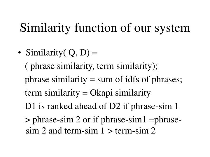 Similarity function of our system