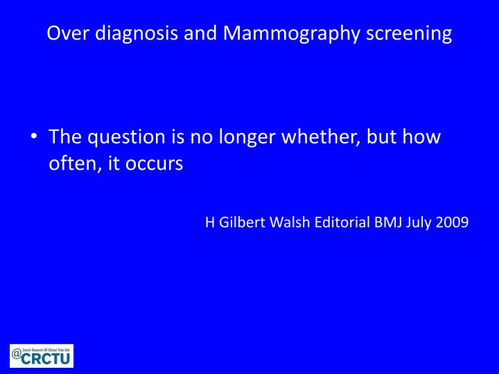 Over diagnosis and Mammography screening