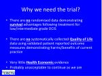 why we need the trial