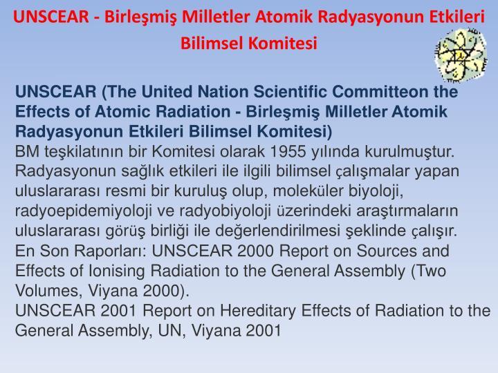 UNSCEAR - Birleşmiş Milletler Atomik Radyasyonun Etkileri Bilimsel Komitesi