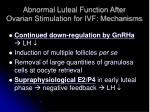 abnormal luteal function after ovarian stimulation for ivf mechanisms