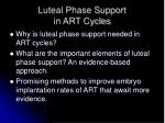 luteal phase support in art cycles1