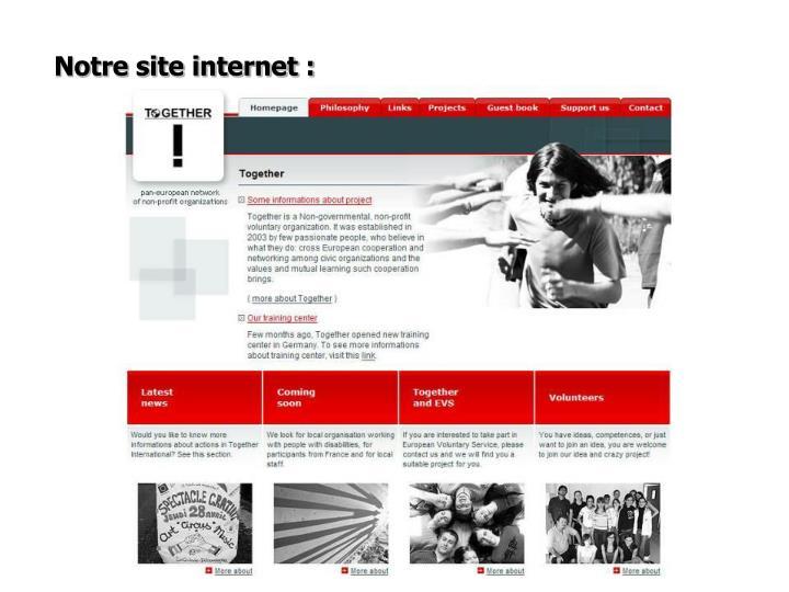 Notre site internet :