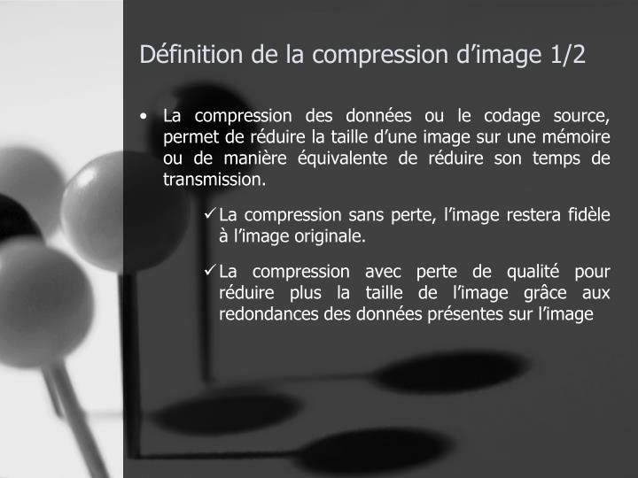 Définition de la compression d'image 1/2