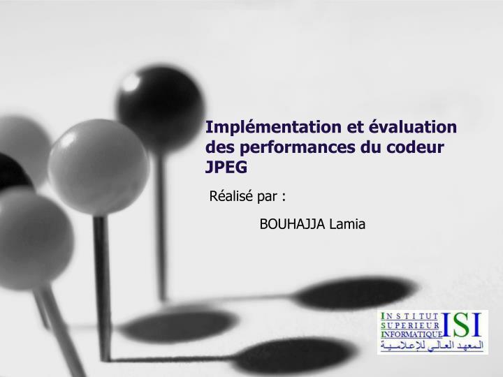 Implémentation et évaluation des performances du codeur JPEG