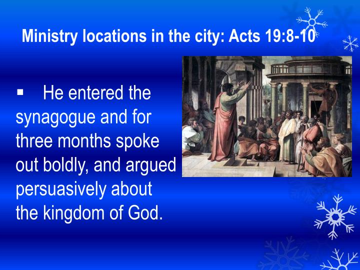 Ministry locations in the city: Acts 19:8-10