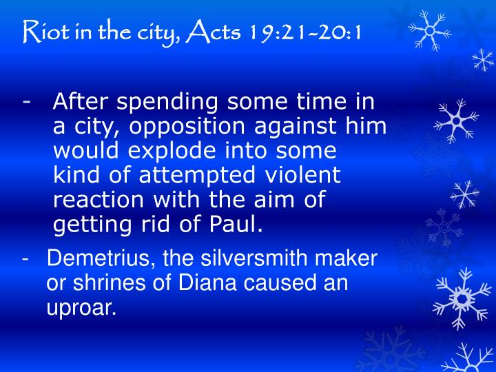 Riot in the city, Acts 19:21-20:1