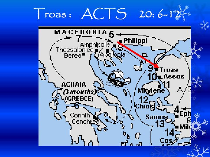 Troas :    ACTS 20: 6-12