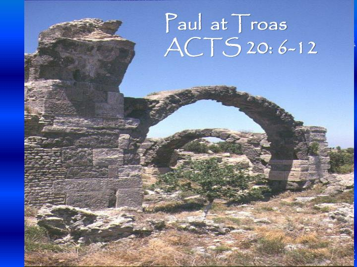 Paul  at Troas