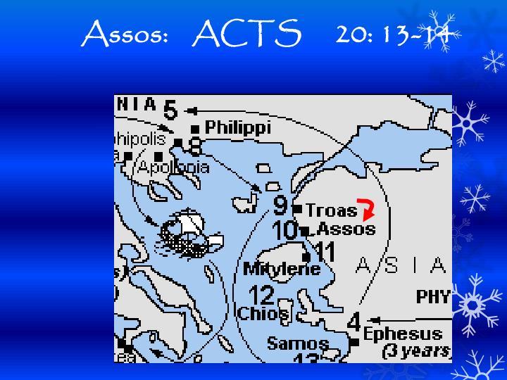 Assos:    ACTS 20: 13-14