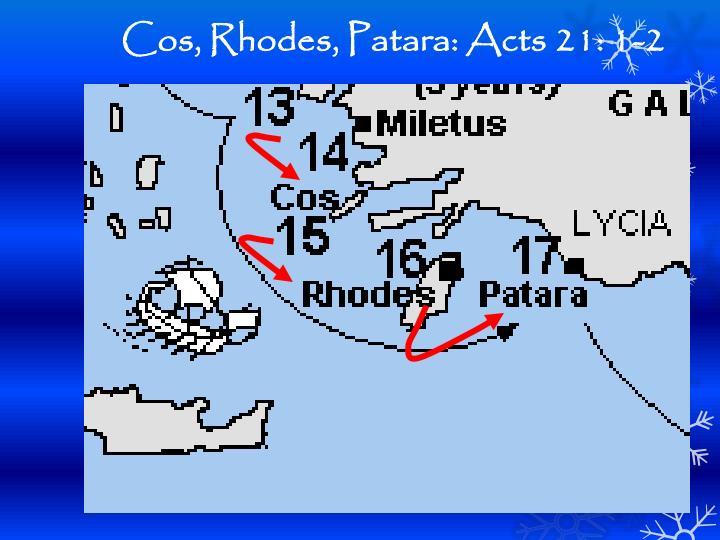 Cos, Rhodes, Patara: Acts 21: 1-2