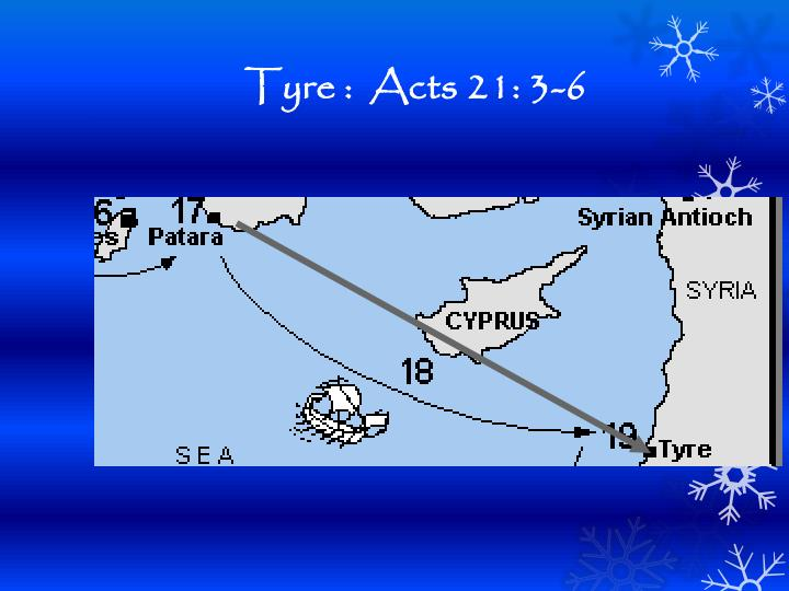 Tyre :  Acts 21: 3-6