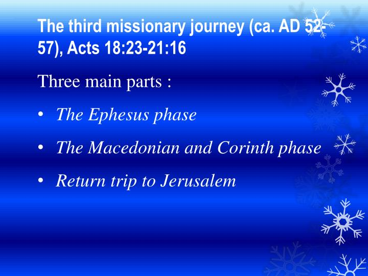 The third missionary journey (ca. AD 52-57), Acts 18:23-21:16