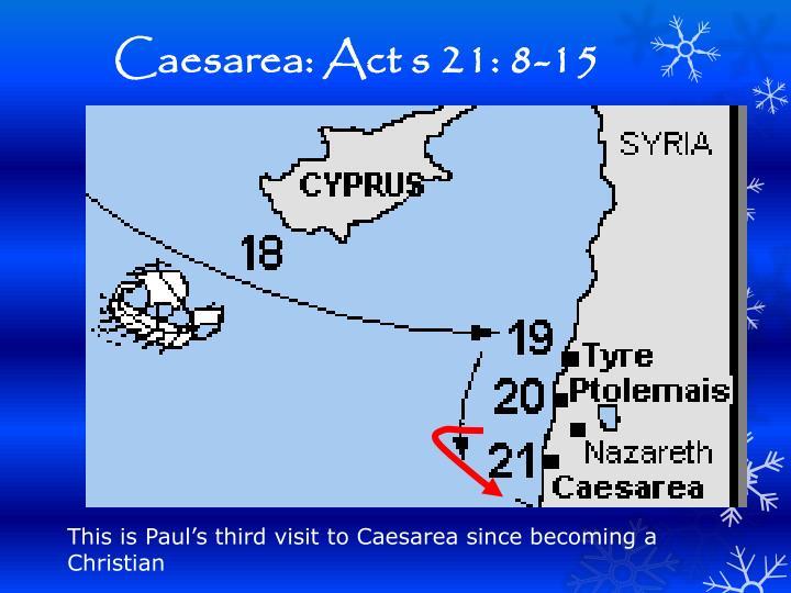 Caesarea: Act s 21: 8-15