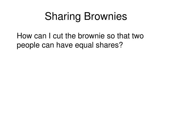 Sharing Brownies