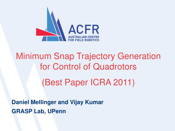 Minimum Snap Trajectory Generation for Control of