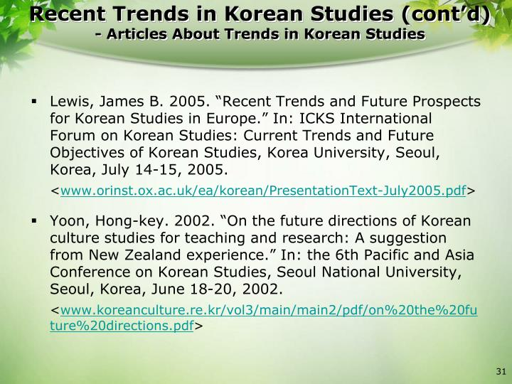 "Lewis, James B. 2005. ""Recent Trends and Future Prospects for Korean Studies in Europe."" In: ICKS International Forum on Korean Studies: Current Trends and Future Objectives of Korean Studies, Korea University, Seoul, Korea, July 14-15, 2005."