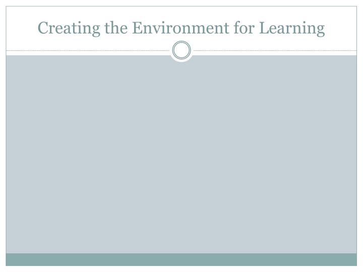 Creating the Environment for Learning