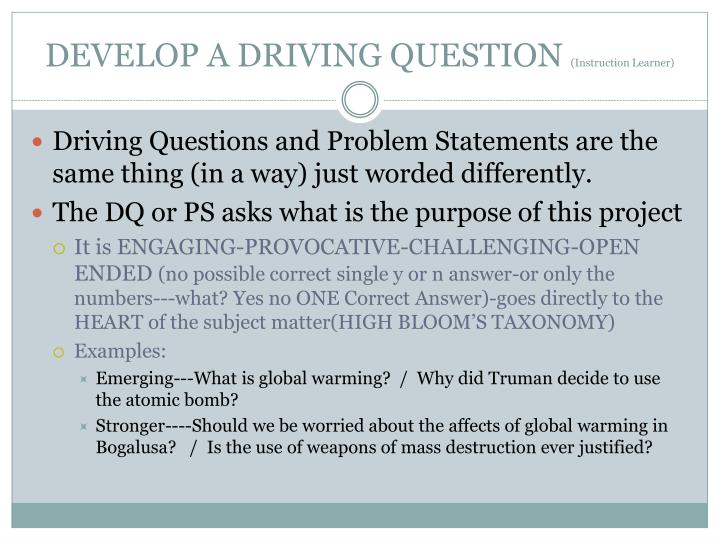 DEVELOP A DRIVING QUESTION