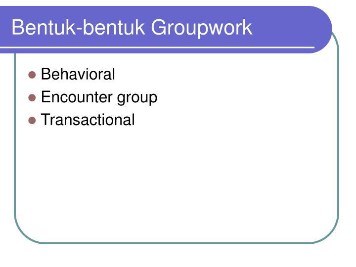 Bentuk-bentuk Groupwork