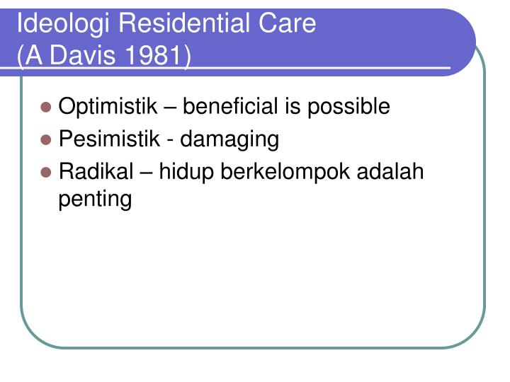 Ideologi Residential Care