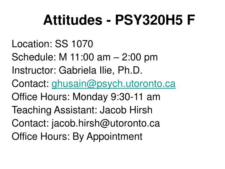 Attitudes - PSY320H5 F