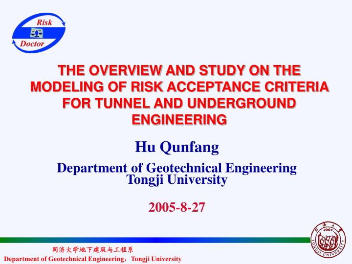 THE OVERVIEW AND STUDY ON THE MODELING OF RISK ACCEPTANCE CRITERIA FOR TUNNEL AND UNDERGROUND ENGINEERING