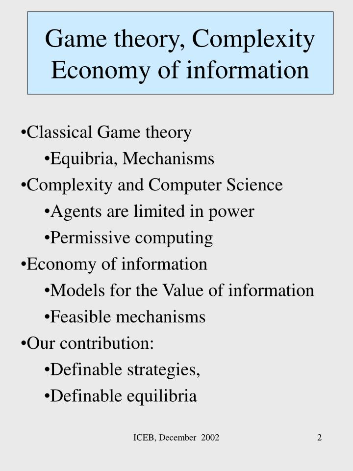 Game theory, Complexity  Economy of information
