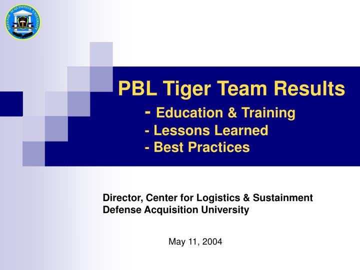 Pbl tiger team results education training lessons learned best practices