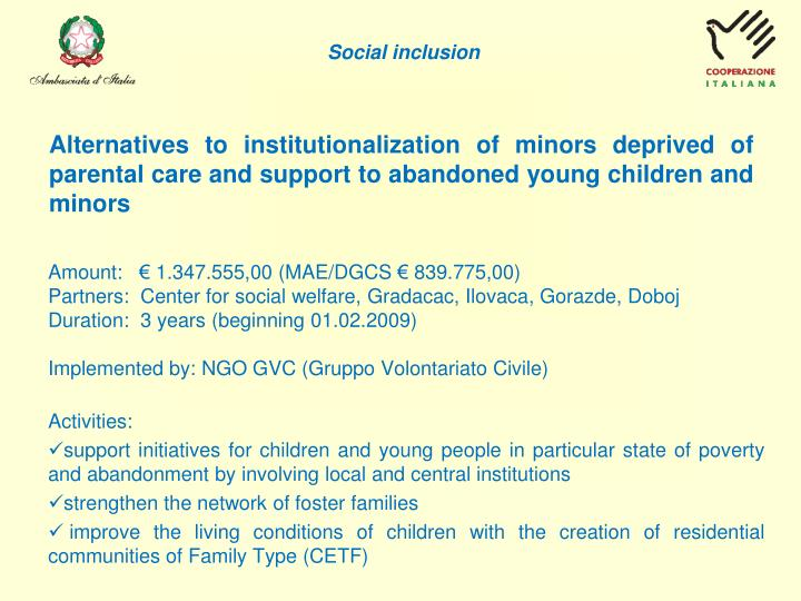Alternatives to institutionalization of minors deprived of parental care and support to abandoned young children and minors