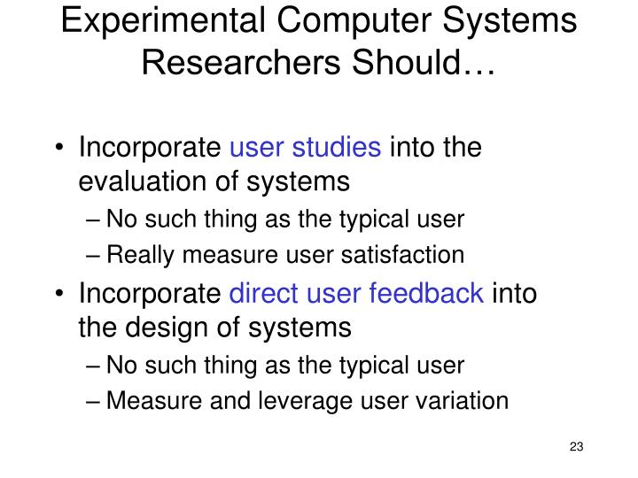 Experimental Computer Systems Researchers Should…