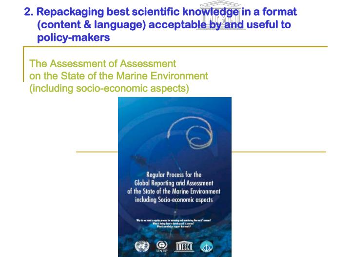 2. Repackaging best scientific knowledge in a format (content & language) acceptable by and useful to policy-makers