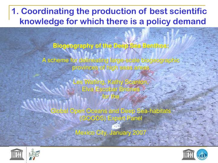 1. Coordinating the production of best scientific knowledge for which there is a policy demand