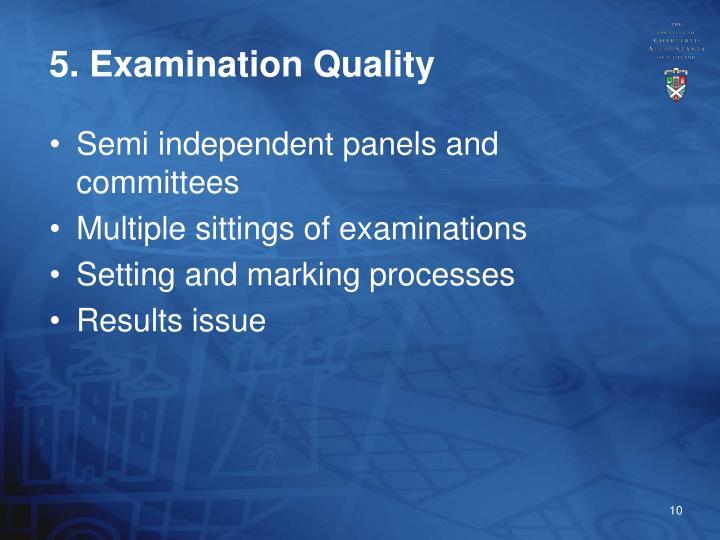 5. Examination Quality