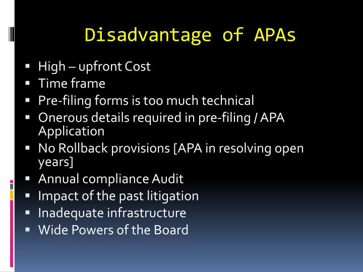 Disadvantage of APAs