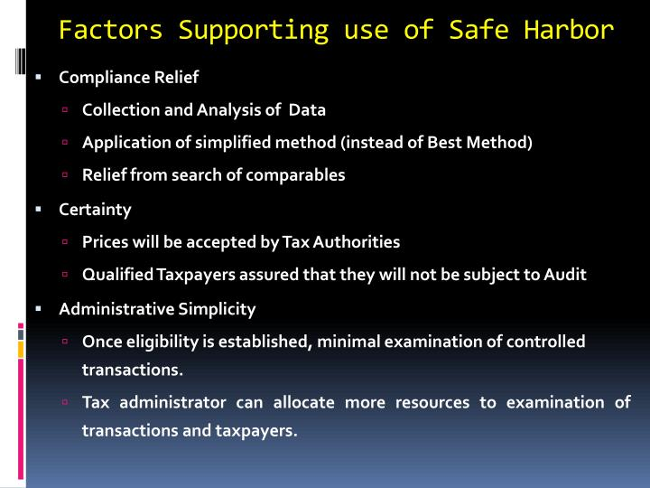 Factors Supporting use of Safe Harbor