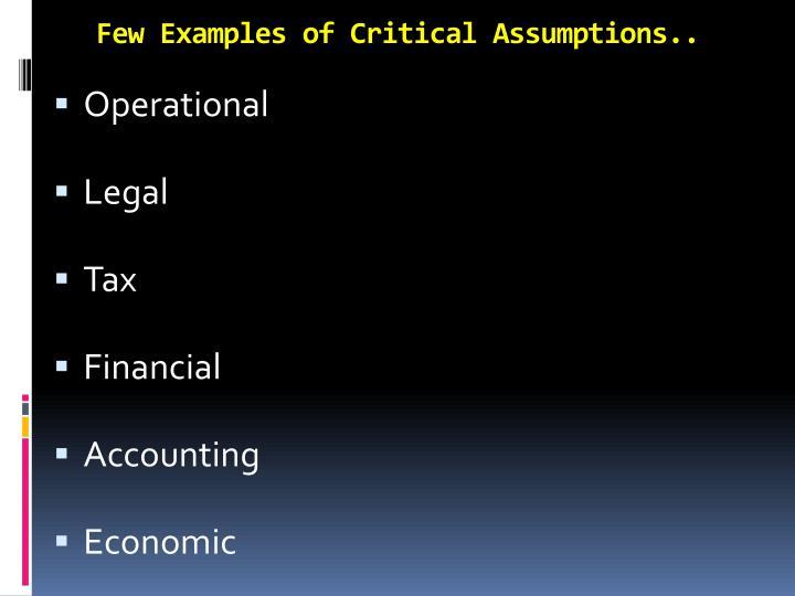 Few Examples of Critical Assumptions..