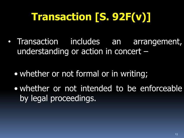 Transaction [S. 92F(v)]