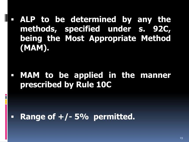 ALP to be determined by any the methods, specified under s. 92C, being the Most Appropriate Method (MAM).